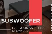 Do You Really Need A Subwoofer For Your Satellite Speakers?