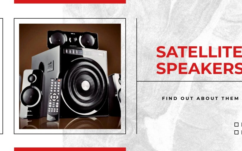 Get More Information About Your Satellite Speakers
