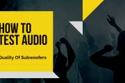The Most Effective Method To Test Audio Quality Subwoofers