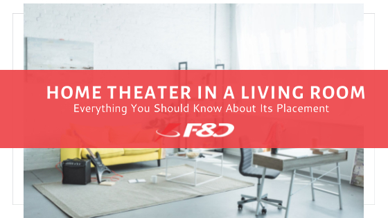 Home Theater in a Living Room - Everything You Should Know About Its Placement