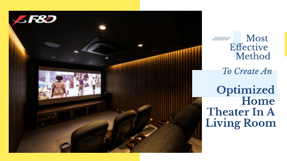 Most Effective Method To Create An Optimized Home Theater In A Living Room