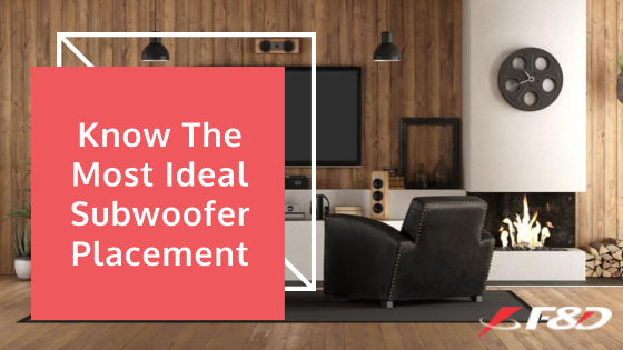 Know the Most Ideal Subwoofer Placement